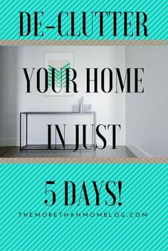 De-clutter your home in 5 days! – More Than Mom
