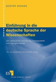 Einführung in die deutsche Sprache der Wissenschaften: Ein Lehrbuch für Deutsch als Fremdsprache mit Lösungsschlüssel von Dr. Günter Schade http://www.amazon.de/dp/3503098720/ref=cm_sw_r_pi_dp_TTqKvb17FAW3W