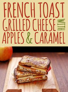 French Toast Grilled Cheese with Apples & Caramel #TreatYoSelf