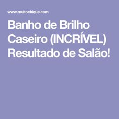 Banho de Brilho Caseiro (INCRÍVEL) Resultado de Salão!