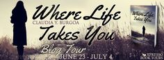 Drue's Random Chatter: BLOG TOUR/REVIEW - Where Life Takes You by Claudia...