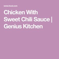 Chicken With Sweet Chili Sauce | Genius Kitchen