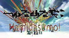 "Music Video: ""Hamidasumo!"" (Heaven & Hell Remix)"
