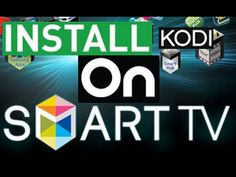 INSTALL KODI DIRECTLY ON YOUR SMART TV - YouTube