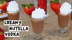 CREAMY NUTELLA VODKA 3/4 Cup Nutella 1/2 Cup Sugar 1 1/4 Cup Heavy Whipping Cream 2 Cups Vodka Whipped Cream Garnish with a strawberry PREPARATION 1. In a pot, combine nutella and sugar and turn on low heat. Slowly add heavy whipping cream and vodka, stirring frequently. 2. After cooling, pour mix into a bottle and serve in shot glass. 3. Top with whipped cream and garnish with a strawberry. DRINK RESPONSIBLY!
