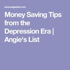 Money Saving Tips from the Depression Era | Angie's List