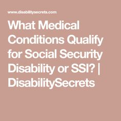 What Medical Conditions Qualify for Social Security Disability or SSI? Disability Retirement, Disability Help, Retirement Strategies, Stress Relief Exercises, Social Security Benefits, Learning Methods, Budgeting Money, Medical Conditions, Health Remedies