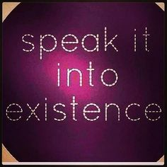 17 Best Speaking Things Into Existence Images Positive Thoughts
