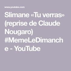 Slimane «Tu verras» (reprise de Claude Nougaro) #MemeLeDimanche - YouTube