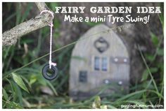 DIY Mini Tyre Swing - perfect addition to any fairy garden!  :http://pagingfunmums.com/2014/08/16/diy-fairy-tyre-swing-perfect-addition-fairy-garden/