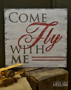 Hand Painted Vintage Aviator Sign - Come Fly With Me - Customize your sign order - Church Street Designs: Sign Portfolio