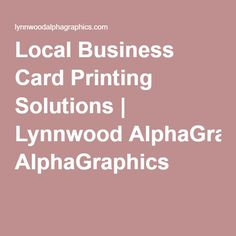 7 best brochure and small catalog printing options images on local business card printing solutions lynnwood alphagraphics reheart Images