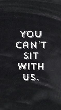 You can't sit with us wallpaper