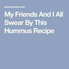 My Friends And I All Swear By This Hummus Recipe