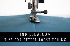 Tips for Better Topstitching | Indiesew.com