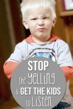 Stop the yelling and learn how to get the kids to listen - the first time.
