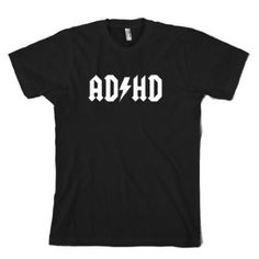 The ADHD t-shirt funny shirts mens t shirts novelty adult clothing great  gift ideas 4124f6e31