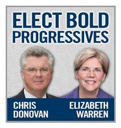 Help elect great progressives, Chris Donovan and the fabulous Elizabeth Warren.