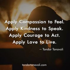 For every emotion there's an action.  Choose to act from love rather than pain and fear. Set your intentions, Tan Fans, to apply love based actions…