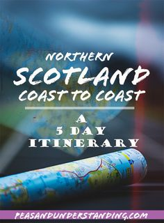 Northern Scotland Coast to Coast - best sights on a 5 day itinerary