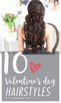 The perfect hairstyles for this Valentine's day <3 Which one will you choose? xoxo Luxy Hair