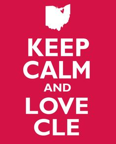 Cleveland is my city. And I love it, yeah I love it!