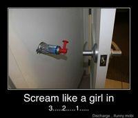 Scream like a girl:)
