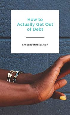Student loans, a somehow-never-disappearing credit card balance, a car loan... The list goes on. Getting out of debt is hard AF. Click for our best tips on how to actually get out of debt. | Career Contessa