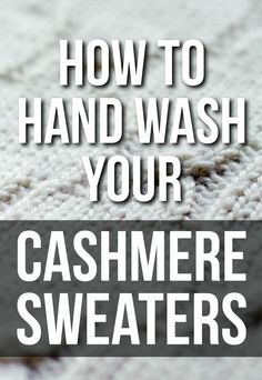 How To Hand Wash Your Cashmere