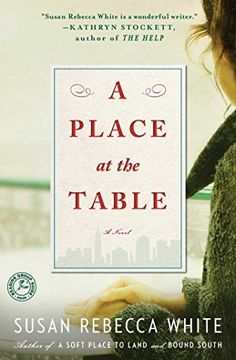 A Place at the Table: A Novel by Susan Rebecca White, http://www.amazon.com/dp/B00A280YMY/ref=cm_sw_r_pi_dp_UQwtub18013NV