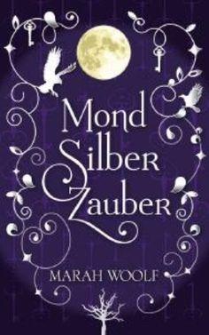 Mond Silber Zauber (2) by Marah Woolf