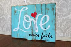 Large Love Never Fails Reclaimed Wooden Plank Distressed Rustic Sign Wall Decor on Etsy, $75.00