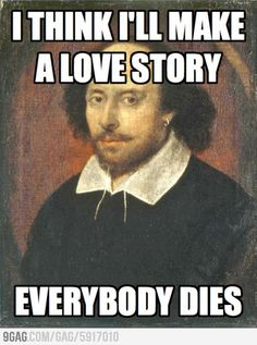 Shakespeare writer of many comedies, which should be tragedies, most likely.