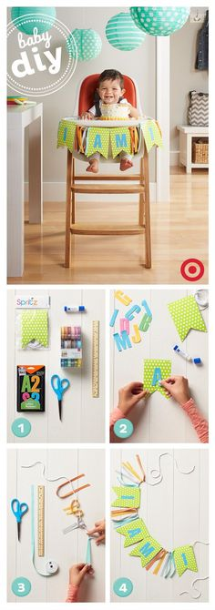 Here's a fun DIY project to make Baby's first birthday extra special. You'll need a Spritz flag banner (available at Target), peel-and-stick letters and ribbon to create a custom banner for the highchair or wall. Watch the video and follow the easy steps.