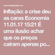 Inflação: a crise deu as caras  Economia 11.01.17 15:21 É uma ilusão achar que os preços caíram apenas porque a política econômica está andando, como quer fazer crer o governo. A desaceleração também é um sintoma de dois anos de recessão.  Um exemplo? O reajuste de apenas 0,48% no preço de veículos novos, e a queda de 4,46% no de usados. Quem não se lembra de que a venda de veículos leves zero-quilômetro recuou 20%, segundo a Anfavea?  Outro exemplo? A queda de 4,88% no preço das passagens…