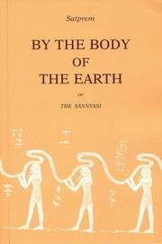 By The Body Of The Earth Or The Sannyasi by Satprem at Vedic Books Cosmic Consciousness, In The Heights, Ski, My Books, It Cast, Earth, Life, Skiing, Mother Goddess