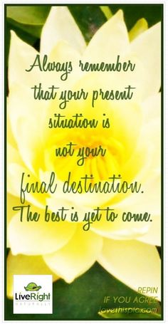 Always remember that your present situation is not your final destination. The best is yet to come. #quote #liveright #motivation #inspiration #yellow #improve #selflove