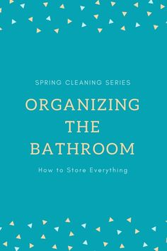 After cleaning the bathroom, the next step is organizing the bathroom using these few key ideas that will help any bathroom, big or small, stay organized.