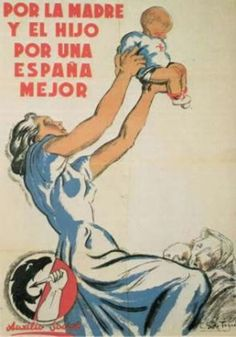 A poster representing the mother and Spain's children by nationalist humanitarian organisation 'Auxilio Social' under General Franco during the Civil war. Spanish War, Spanish Posters, History Posters, Political Posters, Party Poster, Advertising Poster, Vintage Advertisements, Ads, Civilization
