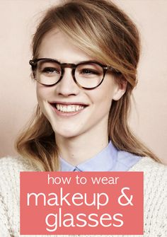 how to do your makeup when you wear glasses