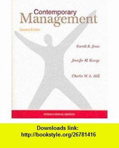 Contemporary Management (9780071169622) Gareth Jones, Jennifer George, Charles Hill, Jones overrun , ISBN-10: 0071169628  , ISBN-13: 978-0071169622 ,  , tutorials , pdf , ebook , torrent , downloads , rapidshare , filesonic , hotfile , megaupload , fileserve