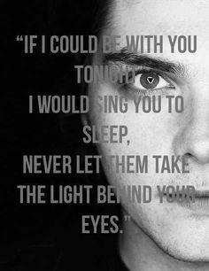 """""""Если бы я мог быть рядом с тобой этой ночью, Я спел бы тебе колыбельную. Никогда не позволяй никому забрать свет твоих глаз. """""""
