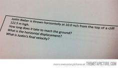 Maybe I would've paid more attention in physics class if we had to answer these types of questions