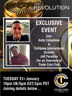 +++EXCLUSIVE WEBINAR TONIGHT+++ A very special overview of Trade Coin Club with the the Company's International Director, Mr. Joff Paradise. Joff will be joining me from his Las Vegas home to take us through the amazing platform and opportunity which is TCC: PLEASE DON'T MISS THIS!!! TUESDAY 31st JANUARY at 10pm UK / 5pm EST / 2pm PST JOIN LINK: https://join.freeconferencecall.com/andy998 Online Meeting ID: andy998 OR UK DIAL IN: 0330 998 1256 United States: +1 515-604-9300 International…