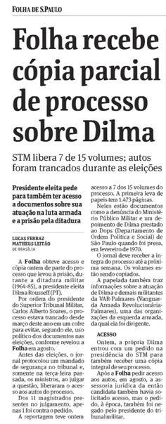 De acordo com reportagem de Matheus Leitão publicada na Folha de S.Paulo, parte do processo que levou Dilma à prisão durante a ditadura militar foi liberada pelo STM.