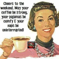 CHEERS TO THE WEEKEND! #DrinkUp #Coffee