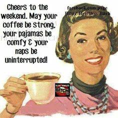CHEERS TO THE WEEKEND! #DrinkUp #Coffee