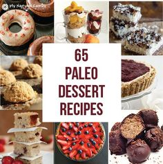 65 Best Paleo Dessert Recipes – Dessert without the Guilt  these all look so good.