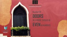 Number OF DOORS IN A HOUSE SHOULD BE EVEN IN NUMBERS..