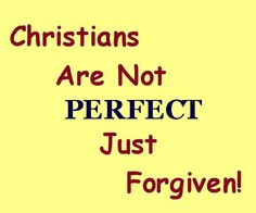 not perfect, forgiven